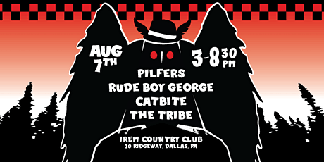 Pilfers, Rude Boy George, Catbite, and the The Tribe Live at Irem Pavilion tickets