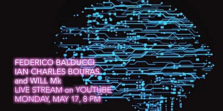 Federico Balducci, Ian Charles Bouras and Will Mk, May 17, 8 PM, Livestream biglietti