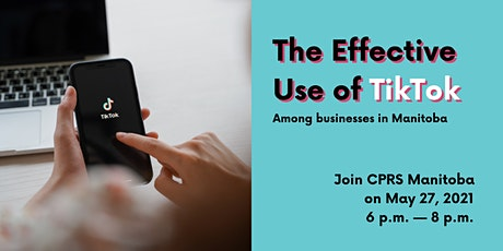 The Effective Use Of TikTok Among Businesses In Manitoba tickets