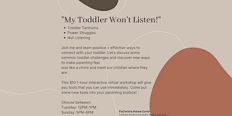 """""""My Toddler Won't Listen!"""" tickets"""