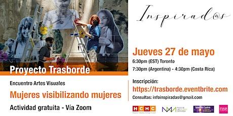 """""""Mujeres visibilizando mujeres"""" - Proyecto Trasborde entradas"""