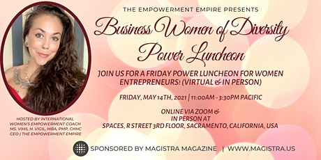 A FRIDAY POWER LUNCHEON FOR WOMEN ENTREPRENEURS! (VIRTUAL & IN PERSON) tickets