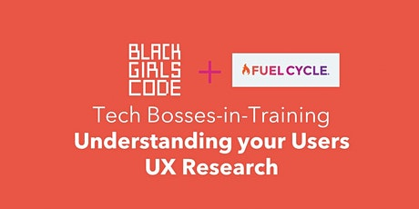 Black Girls CODE + Fuel Cycle present: Understanding your Users tickets