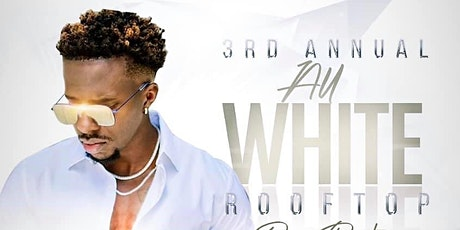 3RD ANNUAL ALL WHITE ROOFTOP DAY  PARTY | CHALLO'S BIRTHDAY BASH tickets