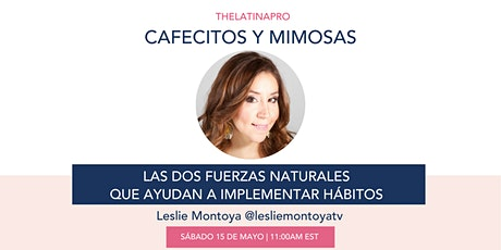 CAFECITOS Y MIMOSAS LAS 2 FUERZAS QUE AYUDAN A IMPLEMENTAR HABITOS tickets