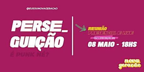 NOVA GERAÇÃO    Reunião 08/Maio ingressos