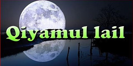 MCWAS  Brothers Qiyam ul Layal (Night Prayer) 08th May 2021 at 02:15 AM tickets