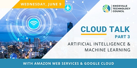 Cloud Talk Part 3: Artificial Intelligence & Machine Learning Tickets