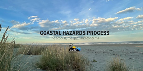 Coastal Hazards Process - what we know, the gaps and our concerns, Take 2 tickets