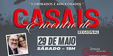 Encontro Regional de Casais - Sábado 29/05 - 19h ingressos