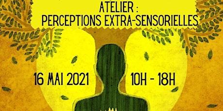 Atelier Perceptions extra-sensorielles et Communication subtile billets