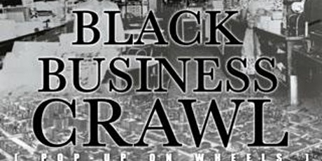 Black Business Crawl (popup on wheels) tickets