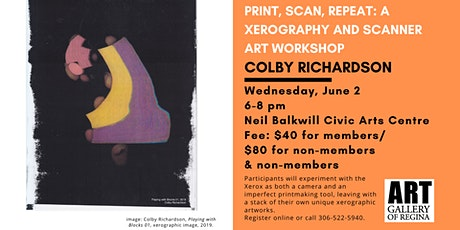 PRINT, SCAN, REPEAT: A XEROGRAPHY AND SCANNER ART WORKSHOP WITH COLBY R. tickets