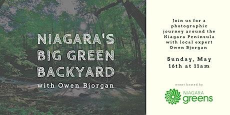 Niagara's Big Green Backyard with Owen Bjorgan  - Hosted by  Niagara Greens tickets