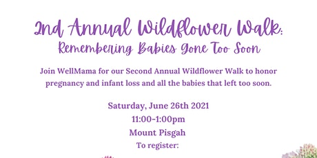 2nd Annual Wildflower Walk: Remembering Babies Gone Too Soon tickets