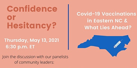 Confidence or Hesitancy: Covid-19 Vaccinations in Eastern NC & What's Ahead tickets