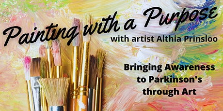 Painting with Purpose - Bringing Awareness to Parkinson's through Art tickets