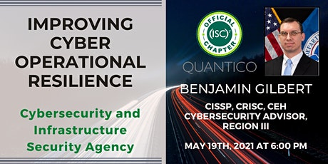 (ISC)2 Quantico Chapter: Improving Cyber Operational Resilience biglietti