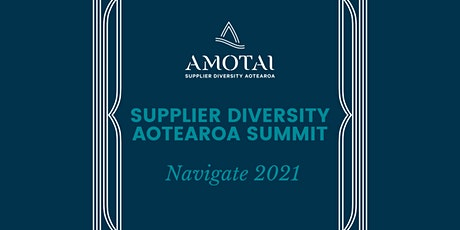 Supplier Diversity Aotearoa Summit: Navigate 2021 tickets