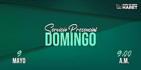 SERVICIO PRESENCIAL // DOMINGO 9 MAYO // 9:00 A.M. entradas