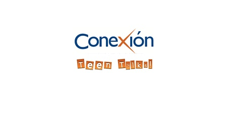 3rd Conexión Teen Talks Recognition, Virtual Format entradas