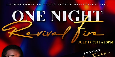 Uncompromising Young People Ministries, Inc.: One Night Fire Revival tickets