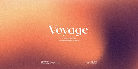 Voyage - A Workshop Celebrating Asian Heritage Month tickets