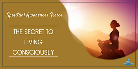 The Secret of Living Consciously tickets
