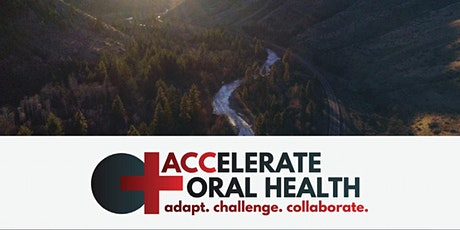 ACCelerate Oral Health 2021 - Adapt, Challenge, Collaborate tickets