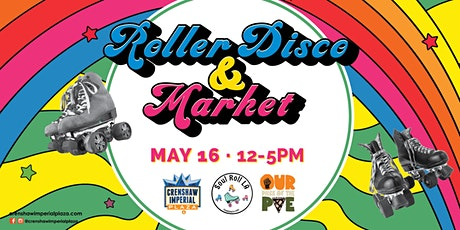 Roller Disco & Market at Crenshaw Imperial Plaza tickets