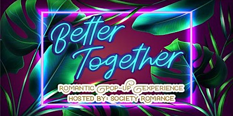 Better Together Pop Up Romance tickets