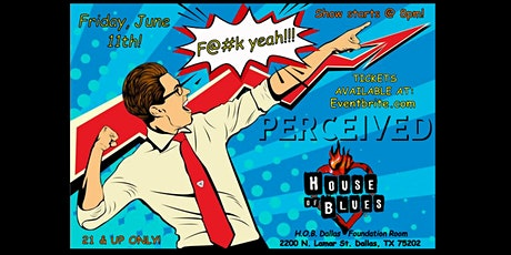 Perceived @ The House of Blues - Dallas: The Foundation Room tickets