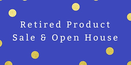 Retired Product Sale and Open House tickets