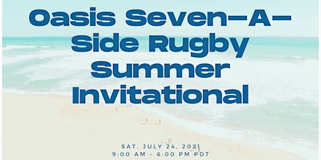 Oasis Seven-A-Side Rugby Summer Invitational tickets
