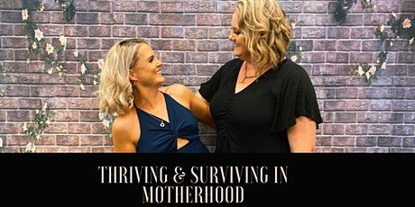 Thriving & Surviving In Motherhood tickets
