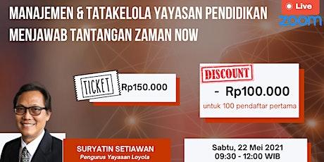 Manajemen & Tatakelola Yayasan Pendidikan Menjawab Tantangan Zaman Now tickets