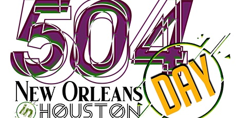 504 DAY NEW ORLEANS (in HOUSTON, TX) tickets