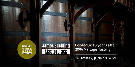 Great Wines of the World Masterclass:  2006  Bordeaux with James Suckling tickets