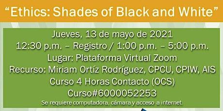 5/13/2021 Ethics: Shades of Black & White - Virtual tickets