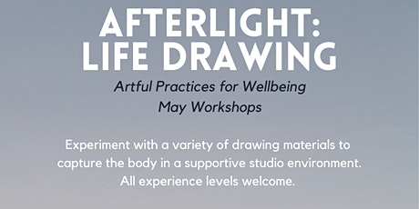 Afterlight: Life Drawing (Artful Practices for Wellbeing) ARTSOURCE tickets