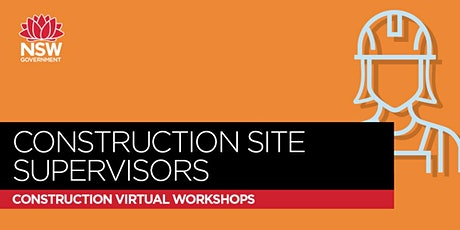 SafeWork NSW - Construction Site Supervisors Workshop - Module 1 tickets