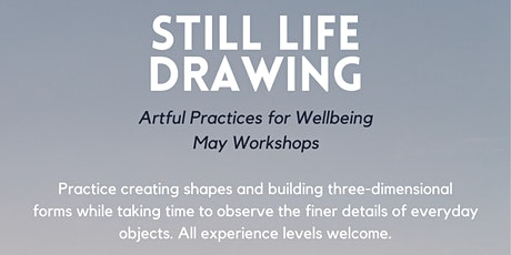 Still Life Drawing (Artful Practices for Wellbeing) ARTSOURCE tickets