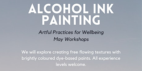 Alcohol Ink Painting (Artful Practices for Wellbeing) ARTSOURCE tickets
