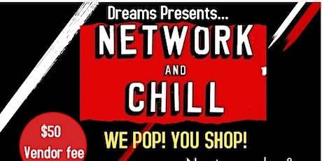 Dreams  Network and Chill tickets
