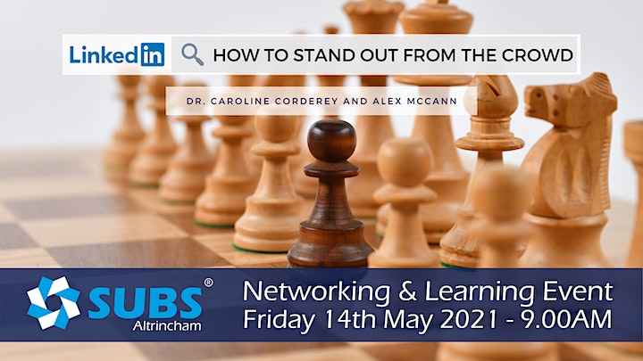 SUBS Altrincham Networking & Learning: LinkedIn - How to Stand Out image