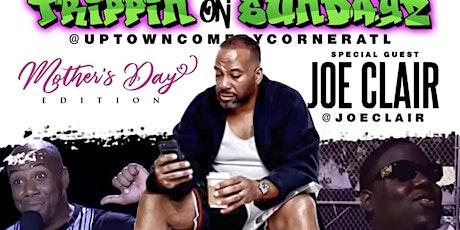 Trippin on Sundayz Headlining Joe Clair tickets