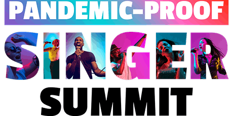 Pandemic-Proof Singer Summit - A FREE 3-day virtual event for singers tickets