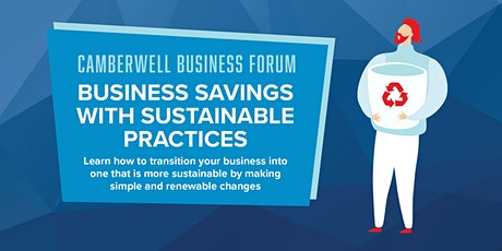 Camberwell Business Forum: Business savings with sustainable practices tickets