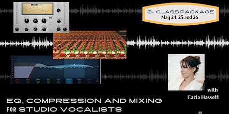 EQ, Compression and Mixing for Studio Vocalists - 3 Class Package Tickets