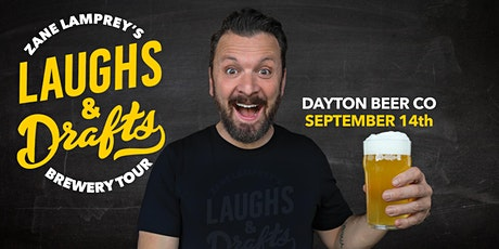 THE DAYTON BEER CO  •  Zane Lamprey's  Laughs & Drafts  • Dayton, OH tickets